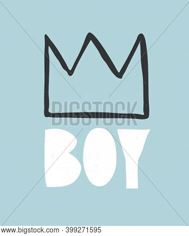 Cute Baby Shower Vector Illustration With Black Hand Drawn Crown And White Handritten Word Boy. Funn