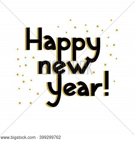 Happy New Year. Postcard With Lettering. Vector Isolated Illustration.