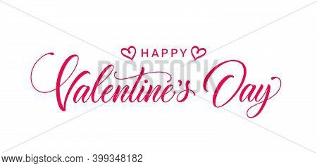 Happy Valentines Day Hand Lettering. Holiday Calligraphic Text For Use In Greeting Card, Banner, Pos