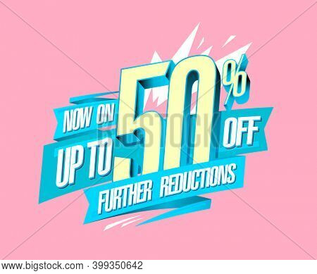 Up to 50% off, further reductions now on, sale web banner design mockup, raster version