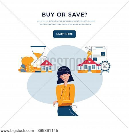 Buy Or Save Choice Concept. Woman Thinking Save Money Or Get A Loan For New Big House Buying. Piggy
