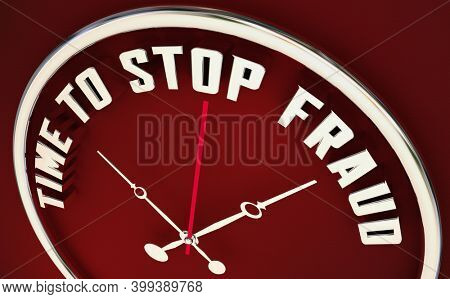 Time to Stop Fraud Clock Prevent Crime Cons Scams 3d Illustration