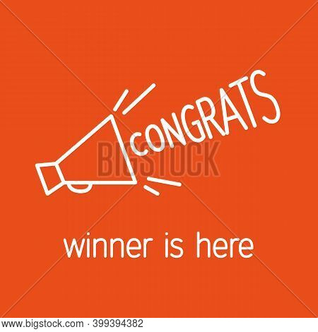Congratulations Banner With Megaphone And Slogan - Congrats, Winner Is Here. Vector Linear Design Te