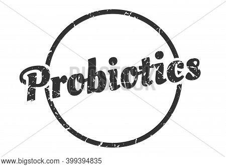 Probiotics Sign. Probiotics Round Vintage Grunge Stamp. Probiotics