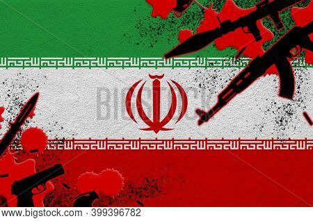 Iran Flag And Various Weapons In Red Blood. Concept For Terror Attack And Military Operations With L