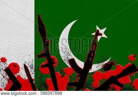 Pakistan Flag And Various Weapons In Red Blood. Concept For Terror Attack Or Military Operations Wit