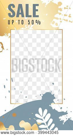 Trendy Editable Media Stories. Frame With Transparent Layer And Gold Texture, Golden And Gray Abstra