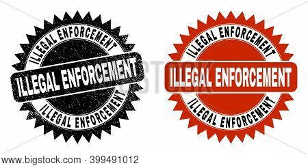 Black Rosette Illegal Enforcement Seal. Flat Vector Grunge Watermark With Illegal Enforcement Text I