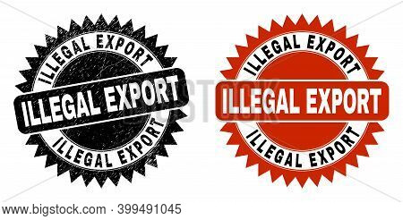 Black Rosette Illegal Export Stamp. Flat Vector Grunge Seal Stamp With Illegal Export Text Inside Sh