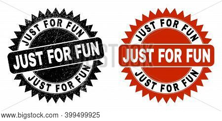 Black Rosette Just For Fun Watermark. Flat Vector Textured Watermark With Just For Fun Caption Insid