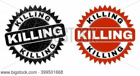 Black Rosette Killing Seal Stamp. Flat Vector Textured Seal Stamp With Killing Title Inside Sharp Ro