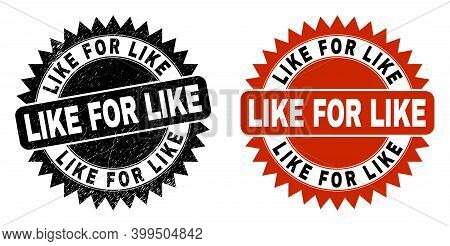 Black Rosette Like For Like Watermark. Flat Vector Scratched Watermark With Like For Like Text Insid