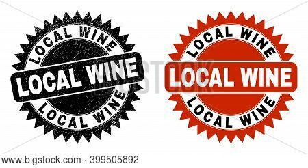 Black Rosette Local Wine Stamp. Flat Vector Scratched Seal With Local Wine Title Inside Sharp Rosett
