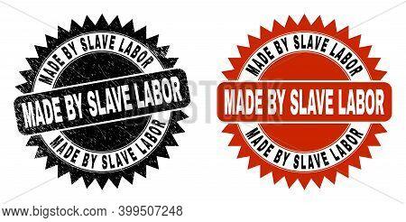 Black Rosette Made By Slave Labor Seal Stamp. Flat Vector Distress Seal Stamp With Made By Slave Lab