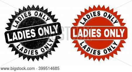 Black Rosette Ladies Only Seal Stamp. Flat Vector Scratched Seal Stamp With Ladies Only Text Inside