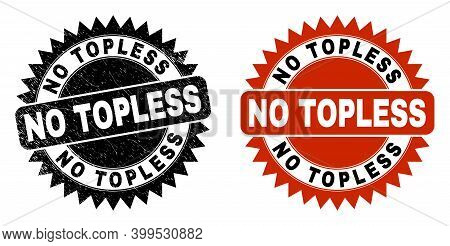 Black Rosette No Topless Seal. Flat Vector Scratched Seal With No Topless Caption Inside Sharp Roset