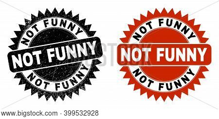 Black Rosette Not Funny Seal Stamp. Flat Vector Scratched Seal Stamp With Not Funny Caption Inside S