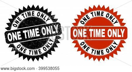 Black Rosette One Time Only Seal. Flat Vector Grunge Seal With One Time Only Message Inside Sharp Ro
