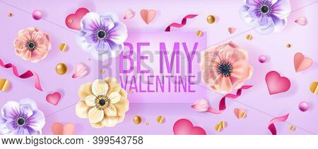 Be My Valentine Love Vector Background, Greeting Card With Anemone Flowers, Confetti, Hearts, Pearls