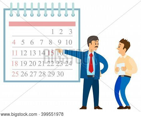 Angry Boss Pointing At Calendar. Mad Chief Executive And Scared Employee With Document. Breaking Dea