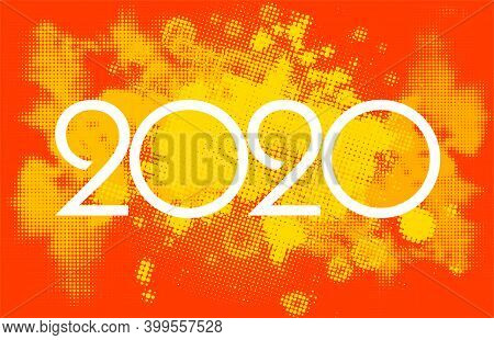 Happy New Year 2020 Background. Greeting Card 2020 Fonts Flyer. Color Of Date 2020 New Year View Fro