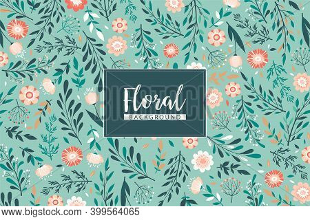 Floral Vector Illustration With Hand Drawn Colorful Flowers, Leaves And Branches On Green Background