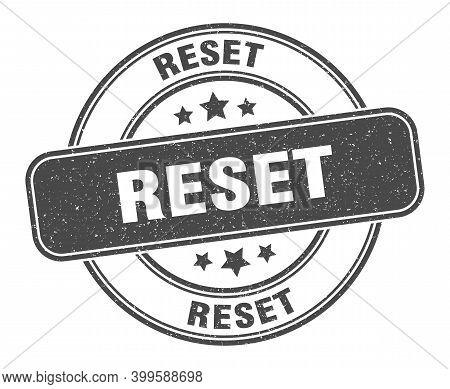 Reset Stamp. Reset Label. Round Grunge Sign