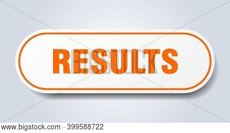 Results Sign. Results Rounded Orange Sticker. Results