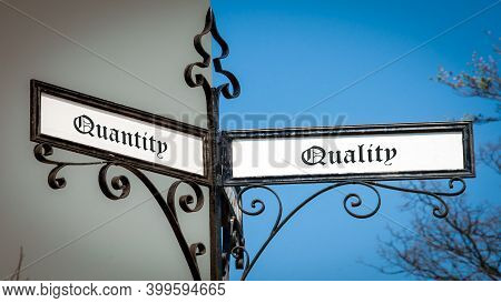 Street Sign The Direction Way To Quality Versus Quantity