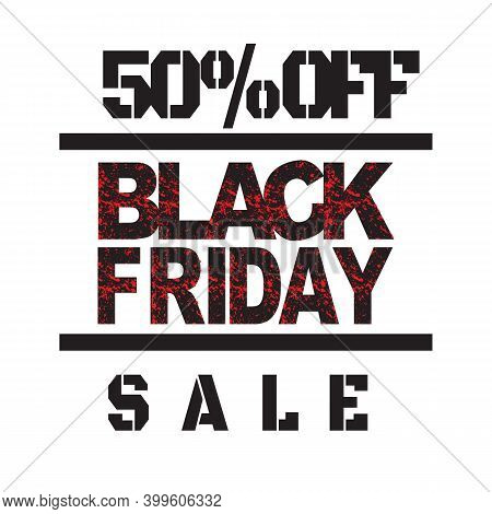 Black Friday Sale Inscription Template. Black Friday Banner. Black Friday Sale Poster. Black Friday