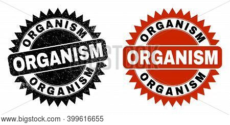 Black Rosette Organism Seal Stamp. Flat Vector Textured Stamp With Organism Phrase Inside Sharp Rose