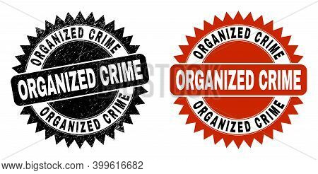 Black Rosette Organized Crime Seal Stamp. Flat Vector Textured Seal Stamp With Organized Crime Title