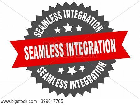 Seamless Integration Sign. Seamless Integration Circular Band Label. Round Seamless Integration Stic