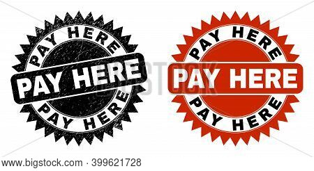 Black Rosette Pay Here Seal Stamp. Flat Vector Grunge Seal Stamp With Pay Here Message Inside Sharp