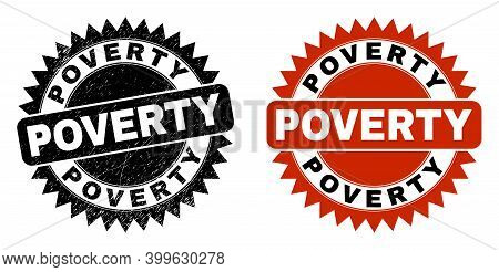 Black Rosette Poverty Stamp. Flat Vector Textured Watermark With Poverty Message Inside Sharp Rosett