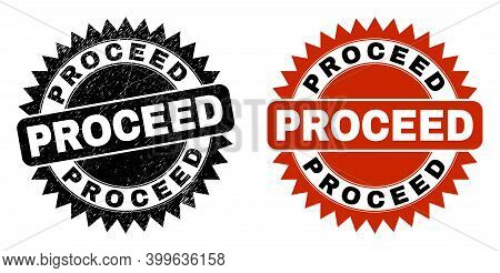 Black Rosette Proceed Seal. Flat Vector Scratched Seal Stamp With Proceed Message Inside Sharp Roset