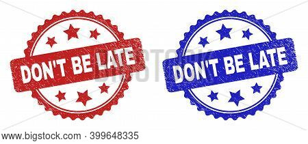 Rosette Don't Be Late Seal Stamps. Flat Vector Grunge Watermarks With Don't Be Late Title Inside Ros