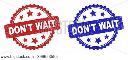Rosette Don't Wait Seal Stamps. Flat Vector Grunge Seal Stamps With Don't Wait Title Inside Rosette