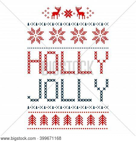 Holly Jolly Knit Font And Xmas Elements . Ugly Sweater Pattern. Knitted Print