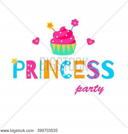 Pink Cupcake And Typography Princess Party. Template For Girls Prints, Stickers, Party Accessories