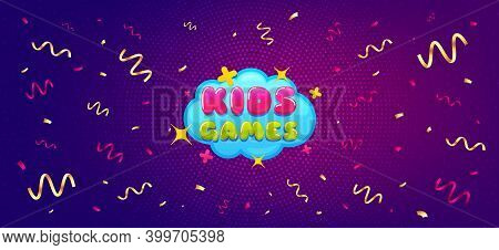 Kids Games Sticker. Festive Confetti Background With Offer Message. Fun Playing Zone Banner. Childre