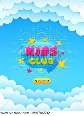 Kids Club Banner. Cloud Sky Background With Offer Message. Fun Playing Zone Sticker. Children Games