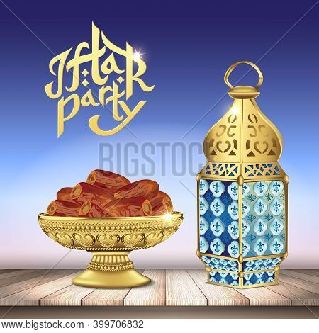 Arabic Lantern And Classic Bowl Of Dates On Wooden Table. Ramadan Iftar Party Food. 3D Realistic Vec