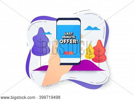 Last Minute Offer. Hand Hold Mobile Phone Icon. Smartphone Message. Special Price Deal Sign. Adverti