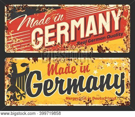Made In Germany Rusty Metal Plate, Vector Vintage Rust Tin Sign With Black German Eagle And Typograp