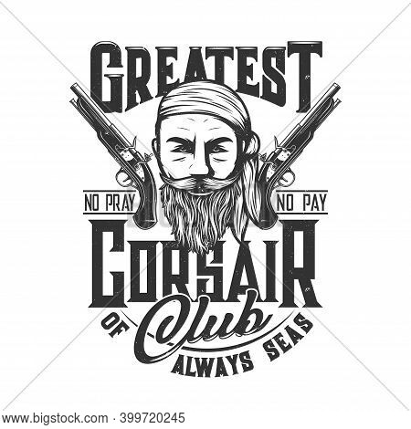 Pirate Corsair Sailor Club, Pistols T-shirt Print Mockup, Vector Pirate In Bandana Kerchief. Filibus
