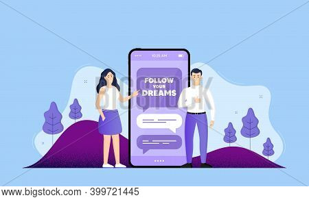Follow Your Dreams Motivation Quote. Phone Online Chatting Banner. Motivational Slogan. Inspiration
