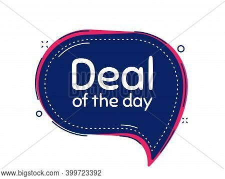 Deal Of The Day Symbol. Thought Bubble Vector Banner. Special Offer Price Sign. Advertising Discount