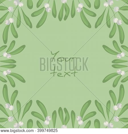 Square Foliate Postcard; Frame With White Mistletoe; Design For Greeting Cards, Invitations, Posters
