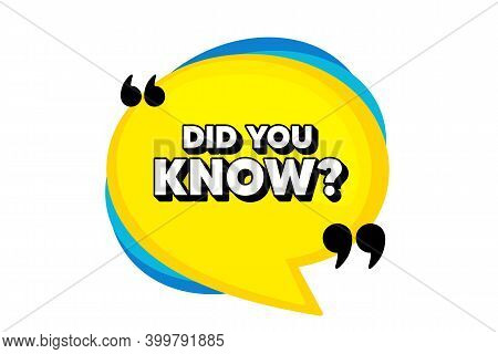 Did You Know. Yellow Speech Bubble Banner With Quotes. Special Offer Question Sign. Interesting Fact